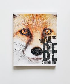 Тетрадь Whatever you are be a good one
